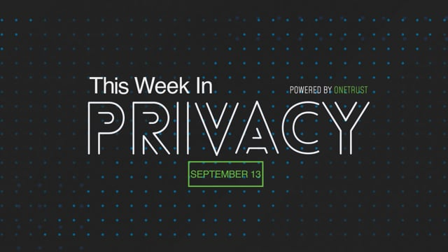 This Week in Privacy: 13 September 2021