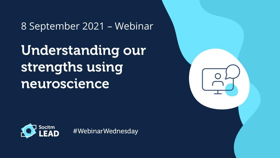 Webinar Wednesday - Understanding our strengths using neuroscience - 8th Sep 2021