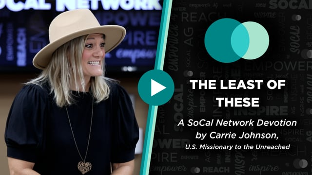 SoCal Network Devotion - September 13, 2021 - The Least Of These