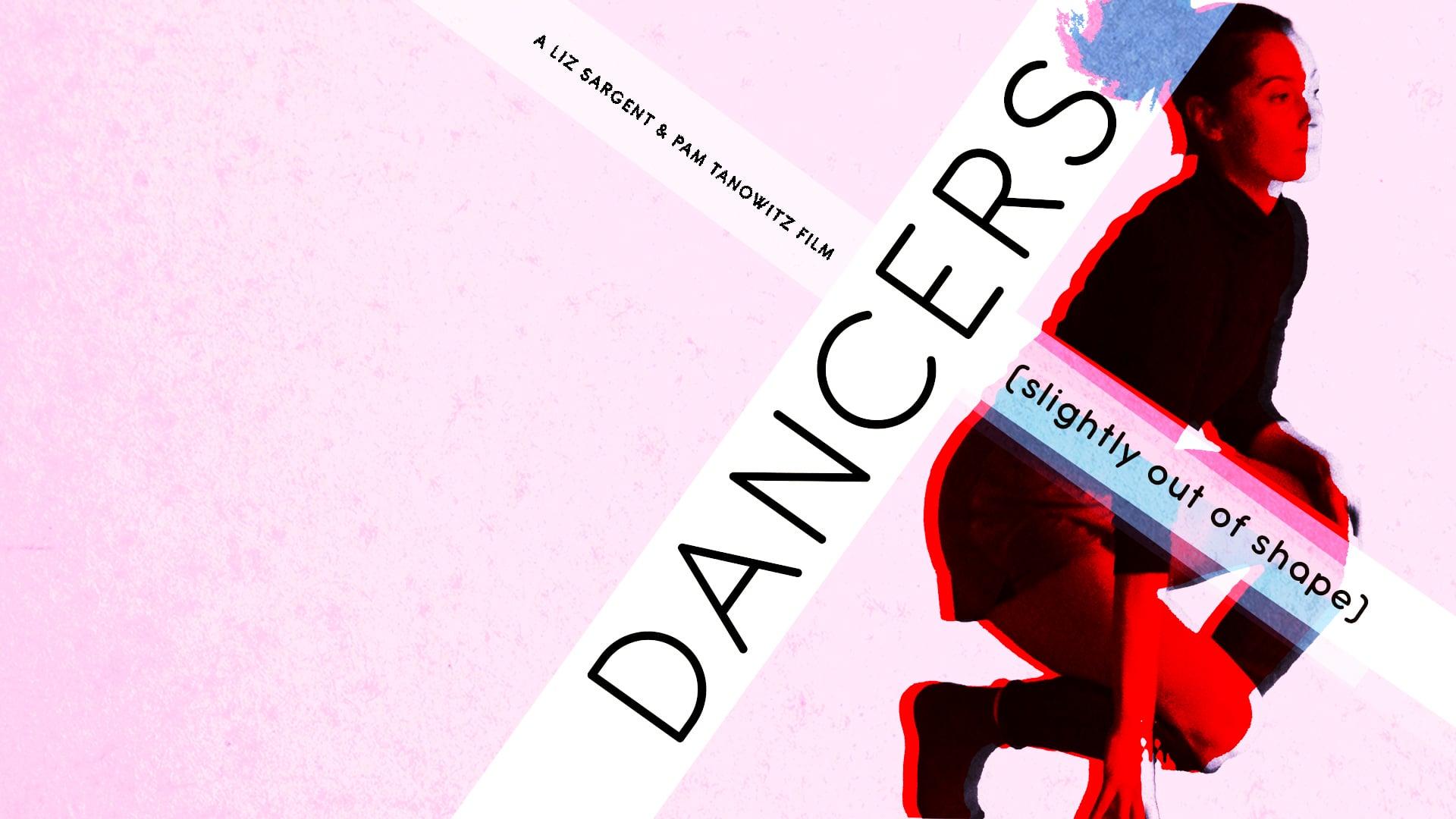 DANCERS (slightly out of shape) • TRAILER