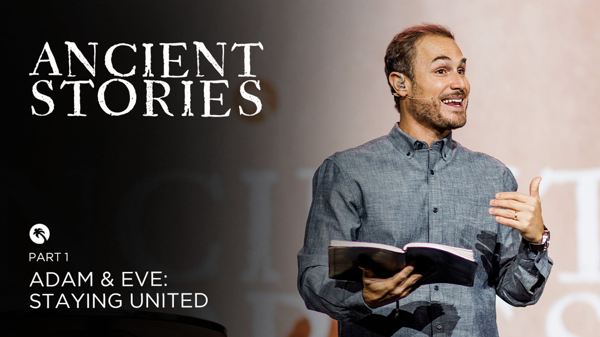 Ancient Stories Part 1 - Adam & Eve: Staying United