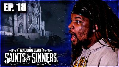 PULLING UP For One Final Gun Fight! Flam's Walking Dead: Saints & Sinners VR Walkthrough Ep. 18