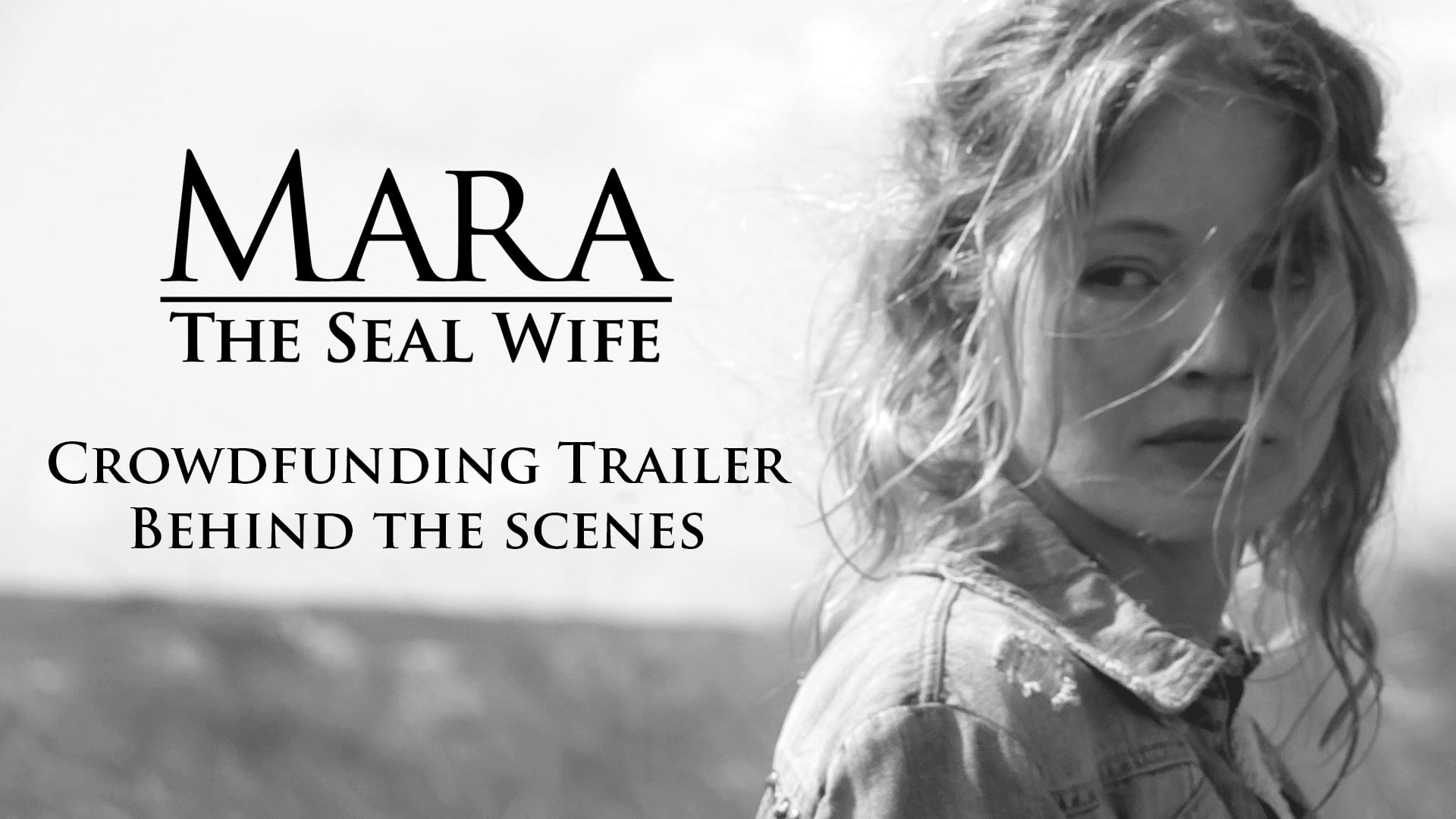 Mara: The Seal Wife - Crowdfunding Teaser Trailer - Behind The Scenes