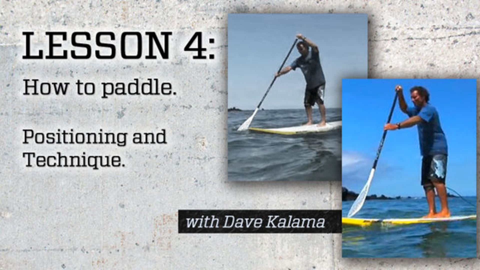 Lesson 4: How to paddle.