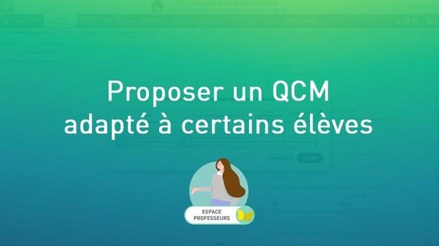 Proposer un QCM adapté à certains élèves