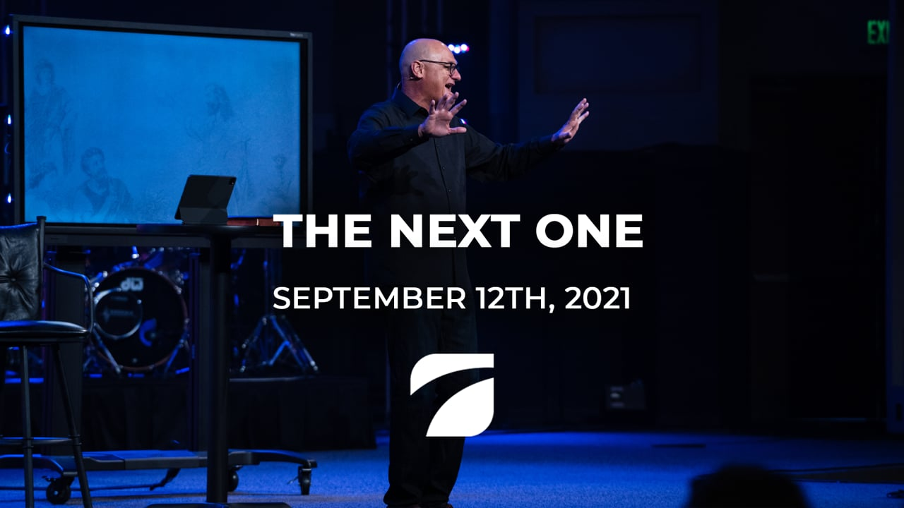 The Next One - Pastor Willy Rice (September 12th, 2021)