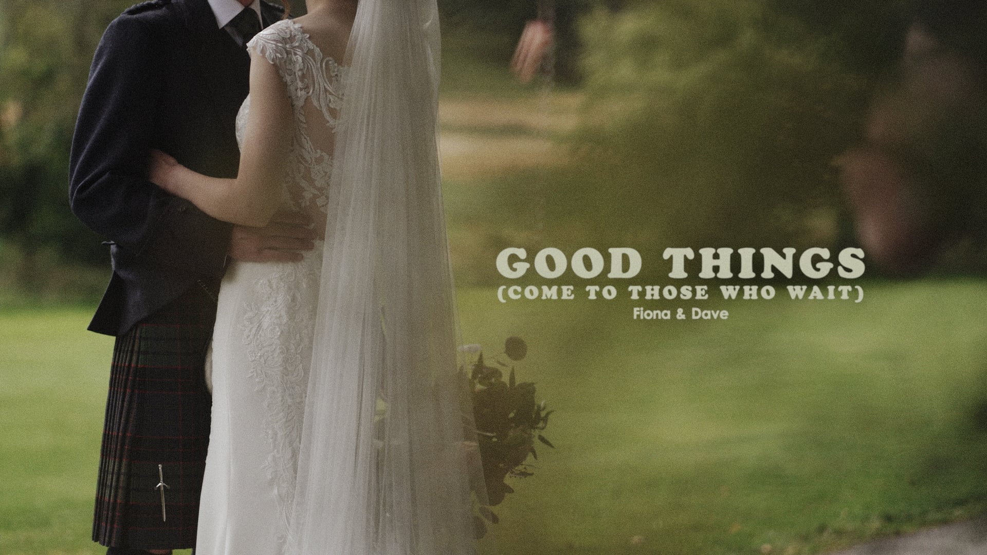 Good Things (Come to Those Who Wait) by Fiona and Dave