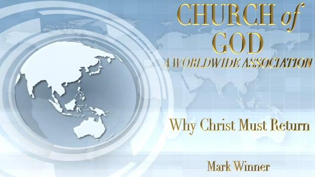 Why Christ Must Return