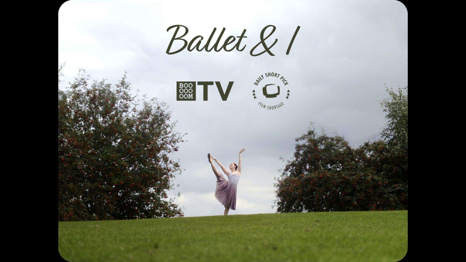 Ballet & I