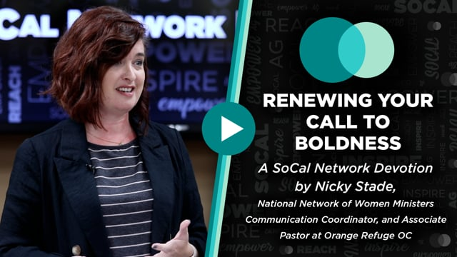 SoCal Network Devotion - September 20, 2021 - Renewing Your Call To Boldness