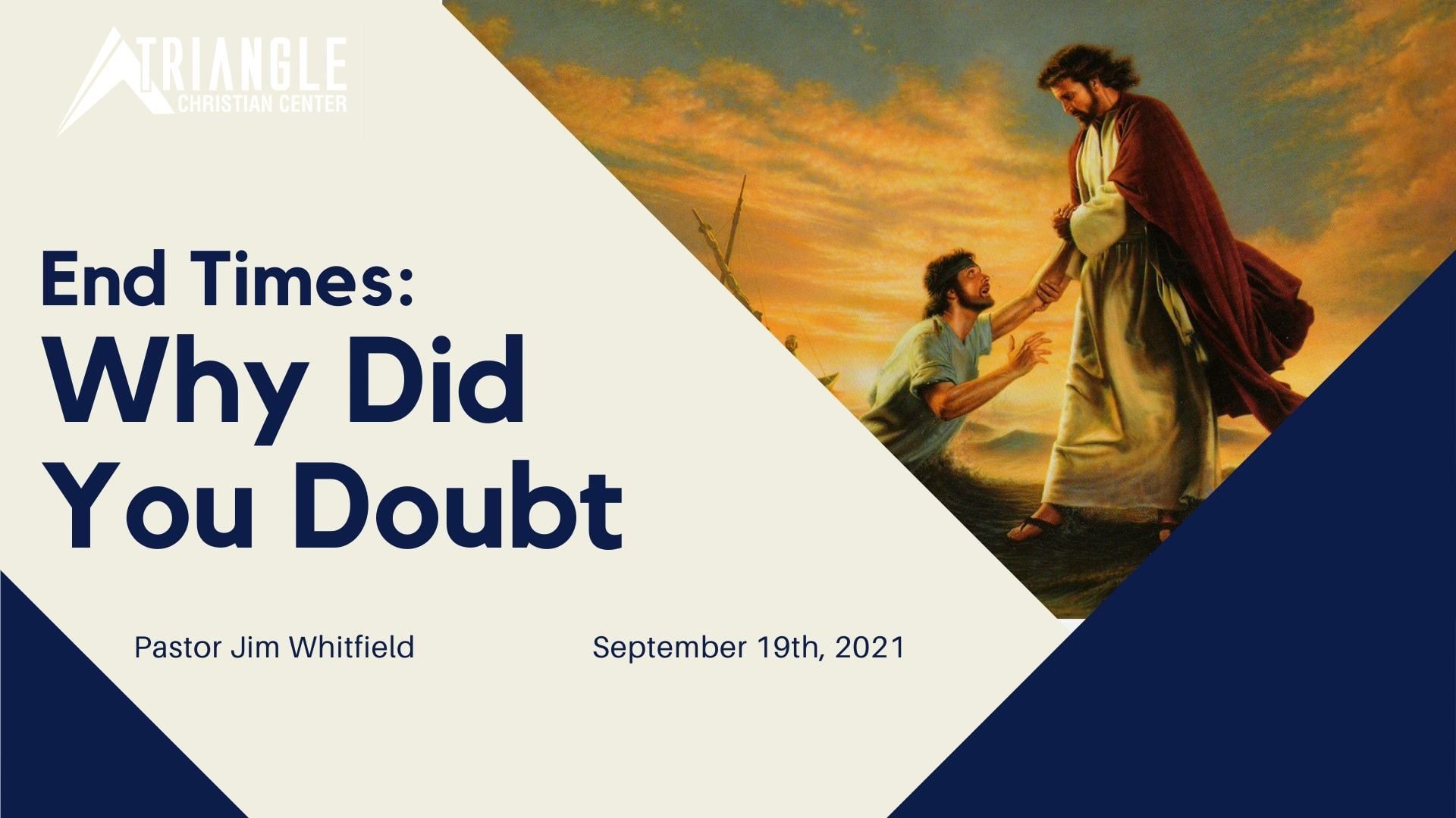End Times Series: Why Did You Doubt - September 19th, 2021