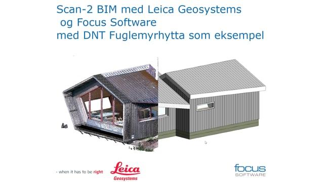 Scan-2 BIM med Leica Geosystems og Focus Software med DNT Fuglemyrhytta som eksempel