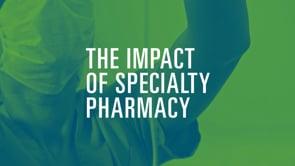 Impact of Specialty Pharmacy