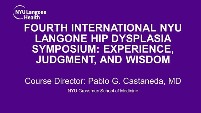 Fourth Annual NYU Langone International Hip Dysplasia Symposium