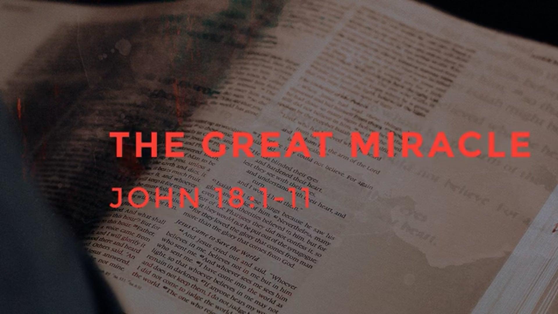 The Great Miricale - John 18_1-13.mp4