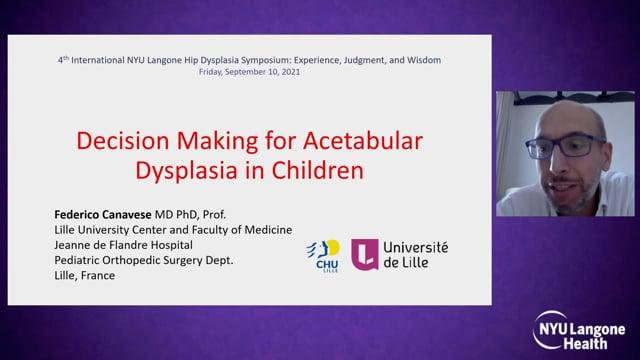 Decision Making for Acetabular Dysplasia In Children – International Hip Dysplasia Symposium