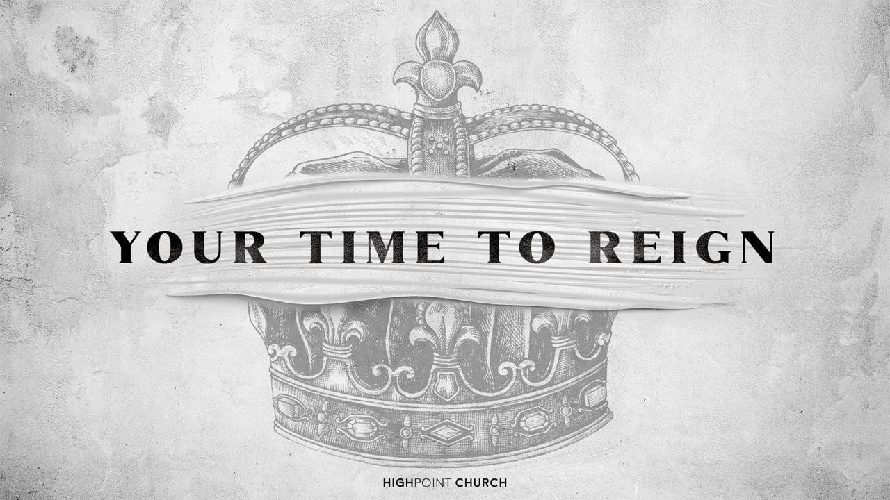 Your Time To Reign Part 1