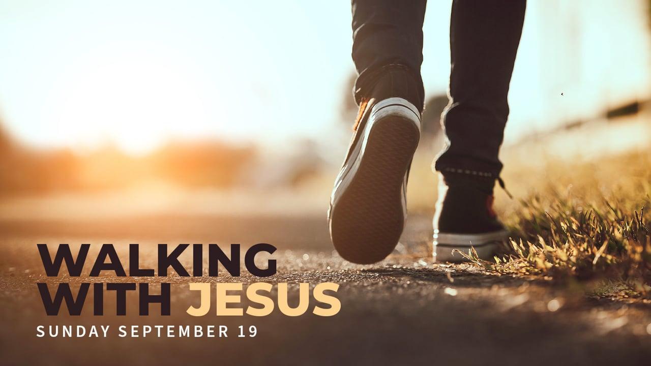 Sunday Morning, 'Walking with Jesus'