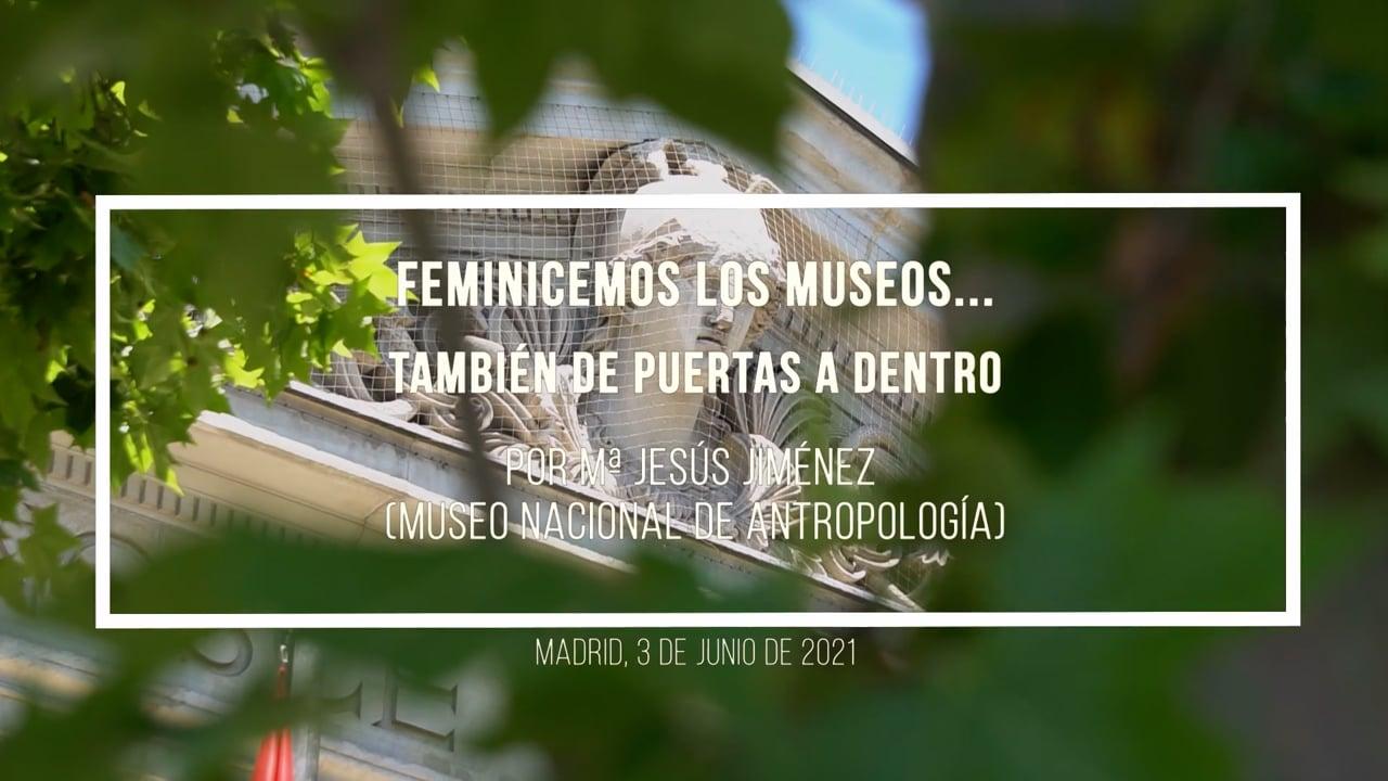 Las mujeres cambian los museos: feminicemos los museos... También de puertas a dentro.