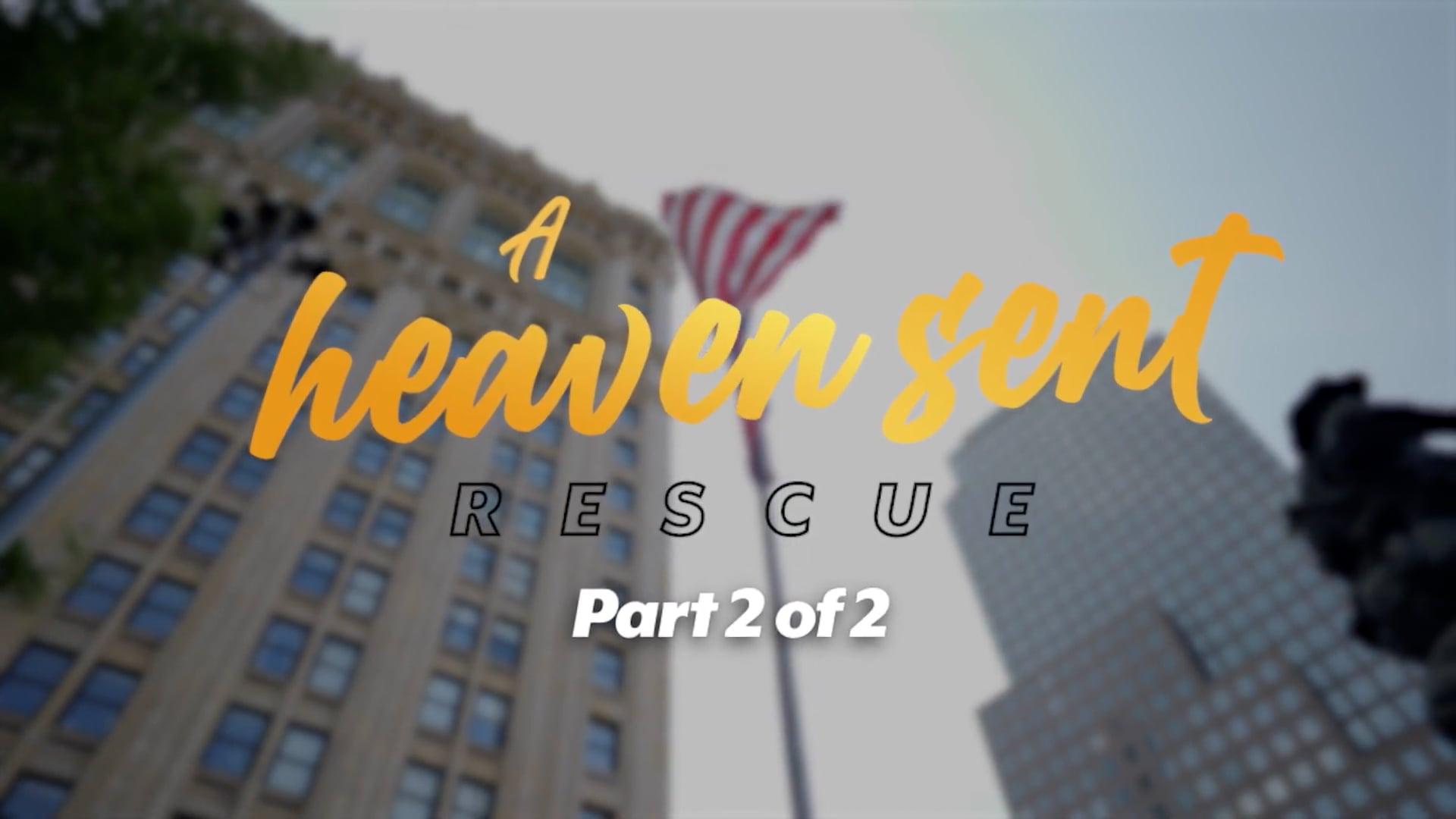 A Heaven Sent Rescue - Part 2