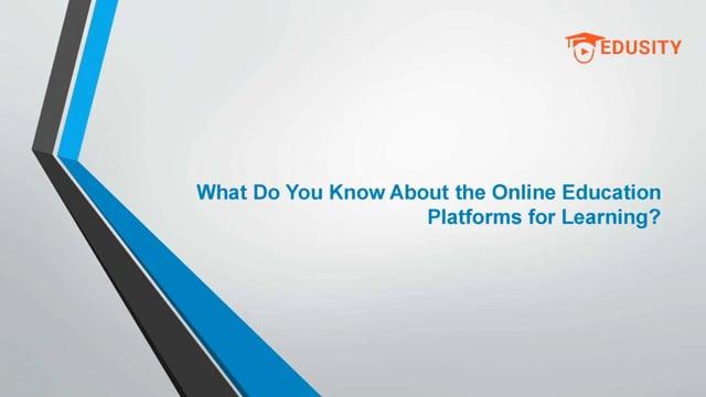 Get the Best Online Learning Platforms | Edusity