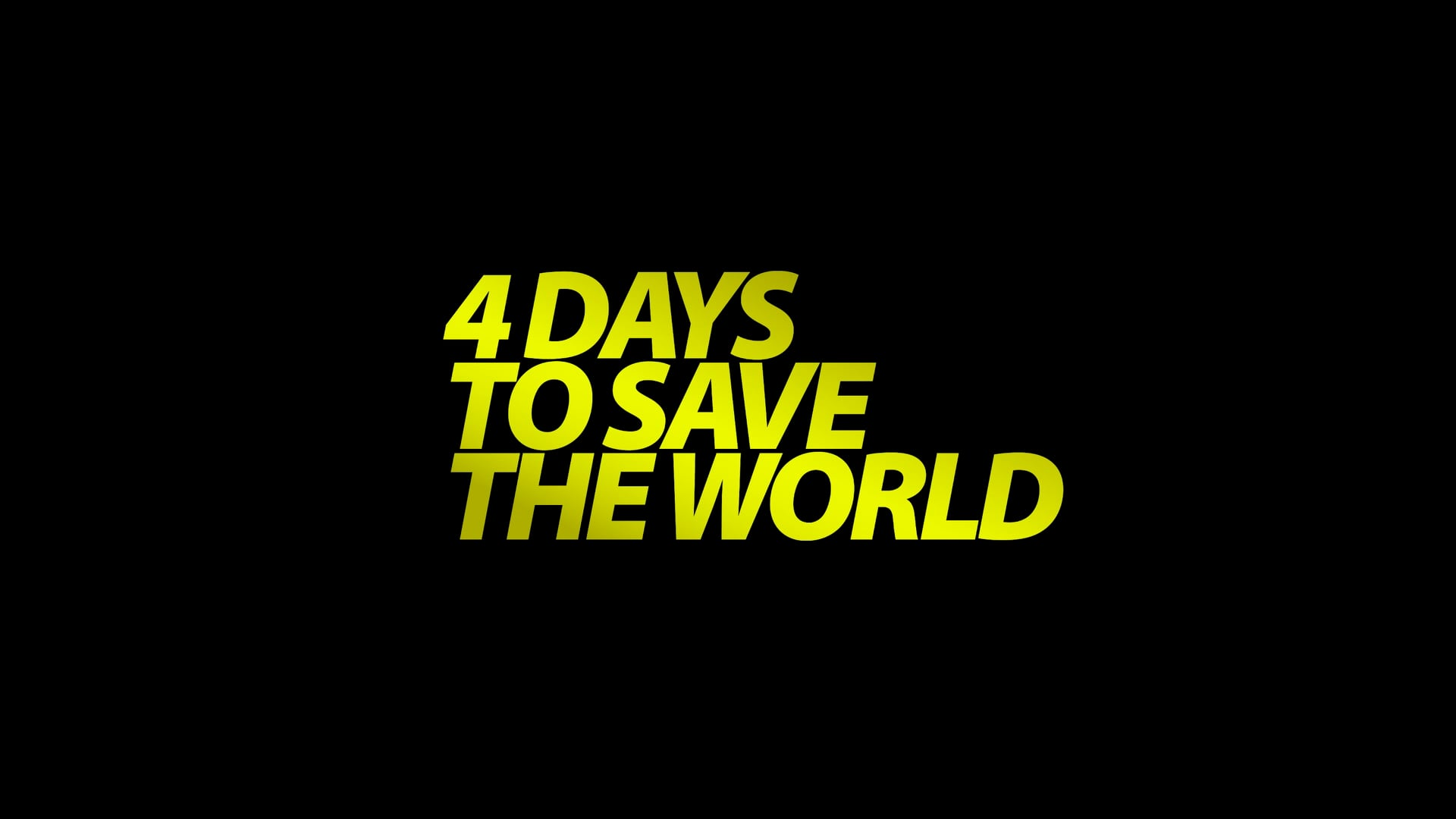 4 Days to Save the World / Meet Madison