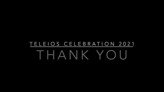 Teleios Celebration 2021 - THANK YOU