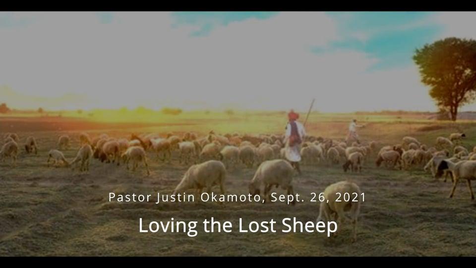 Sept 26, 2021, Sermon by Justin Okamoto: Loving the Lost Sheep