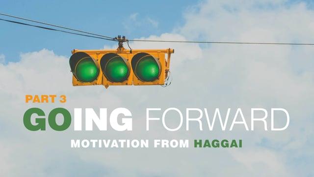 Going Forward | Part 3 | 9-26-21