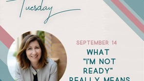 """What """"I'm Not Ready"""" Really Means-Video Blog"""