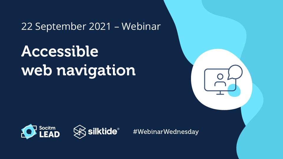Webinar Wednesday - Accessible web navigation - 22nd Sep 2021