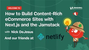How to Build Content-Rich eCommerce Sites with Next.js and the Jamstack with Nick DeJesus