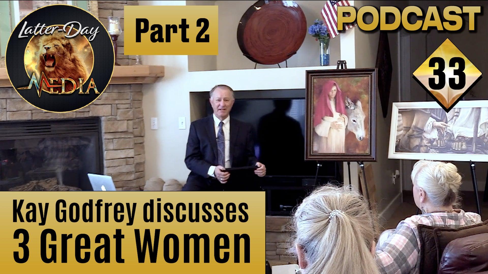 33 Kay Godfrey - Great Women - Part 2 - Sisters of Liberty