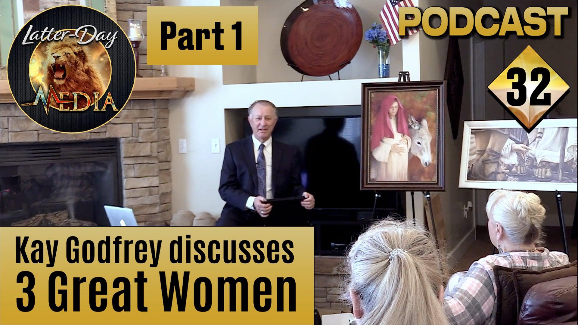 32 Kay Godfrey - Great Women - Part 1  - Sisters of Liberty