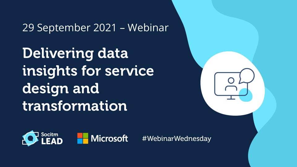 Webinar Wednesday - Delivering data insights for service design and transformation - 29th Sep 2021