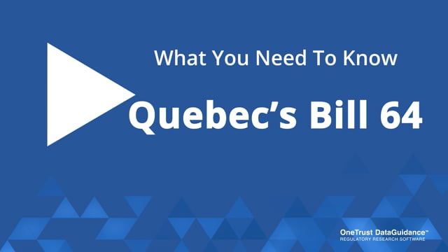 Quebec's Bill 64: What You Need To Know