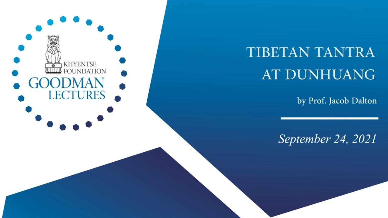 The Goodman Lectures: Tibetan Tantra at Dunhuang