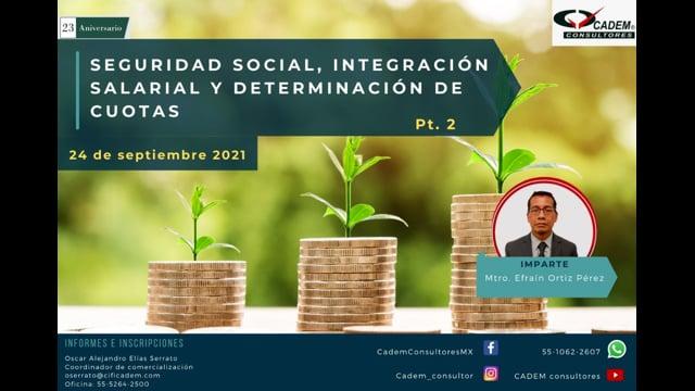 SEGURIDAD SOCIAL, INTEGRACIÓN SALARIAL Y DETERMINACIÓN DE CUOTAS PT.2