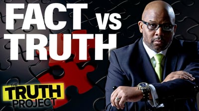 The Truth Project: Fact vs Truth Discussion