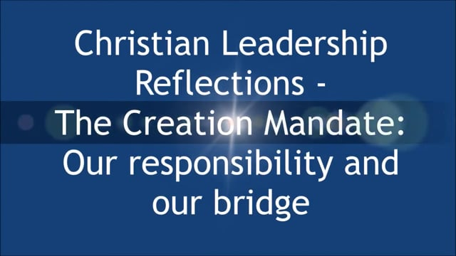 The Creation Mandate   Our responsibility and our bridge.mp4