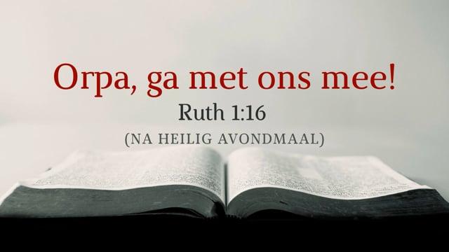 Preek Ruth 1: Orpa, ga met ons mee! | Ds. J. IJsselstein