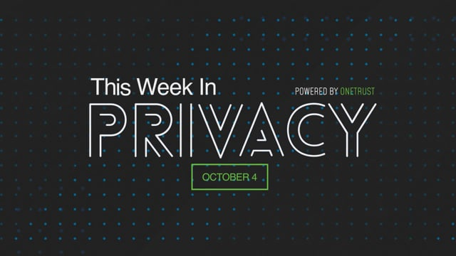 This Week in Privacy: 4 October 2021