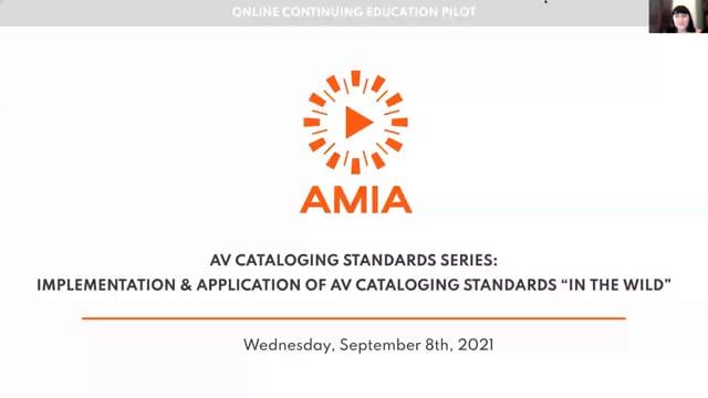 Sept 8: Implementation and Application of AV Cataloging Standards in the Wild