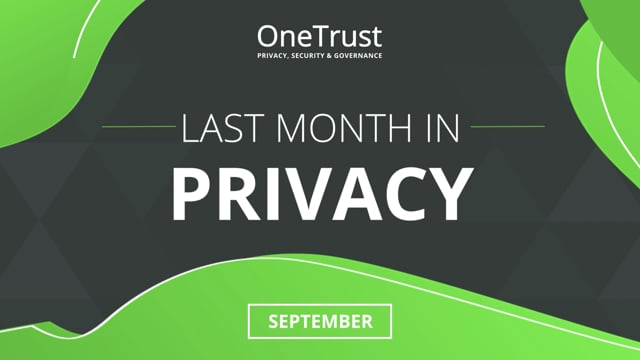 Last Month in Privacy: September 2021