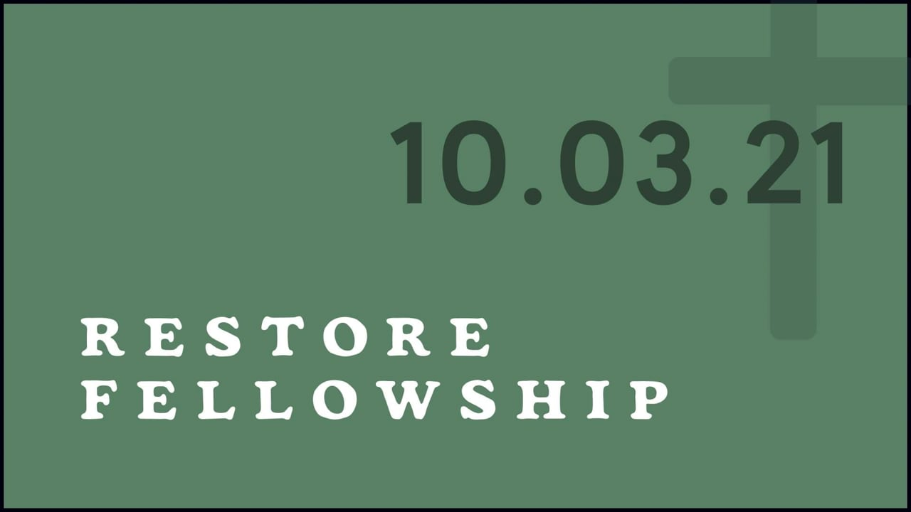 10_03_21 Restore Fellowship Sunday Service