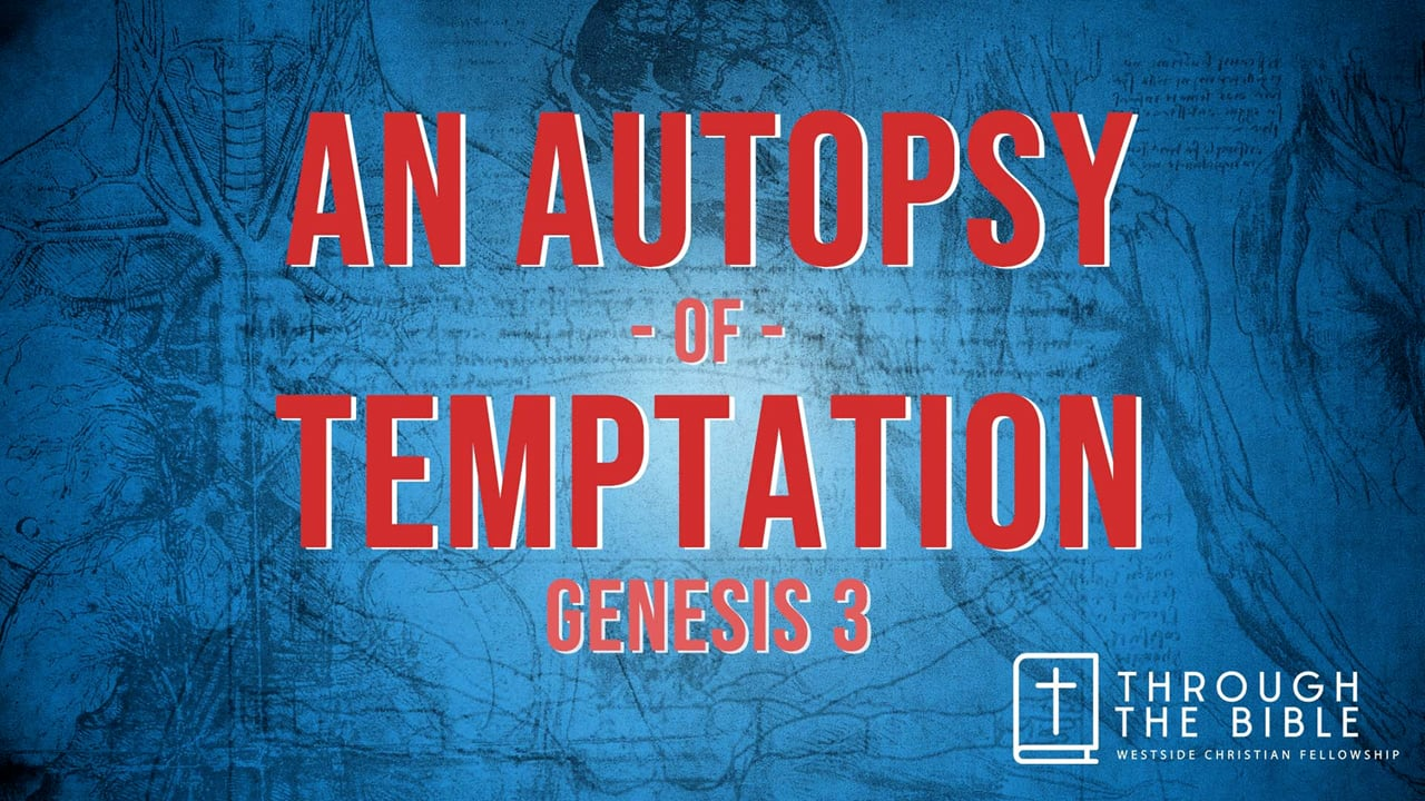 An Autopsy of Temptation | Pastor Shane Idleman