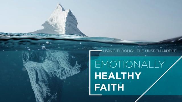 Emotionally Healthy Faith | Part 1 | 10-3-2021