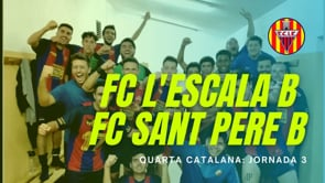 Resum FC l'Escala B 3 - 1 CF Sant Pere Pescador B