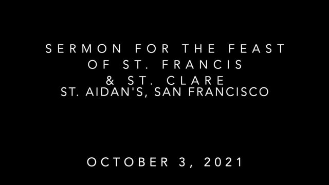 Sermon for The Feast of St. Francis & St. Clare