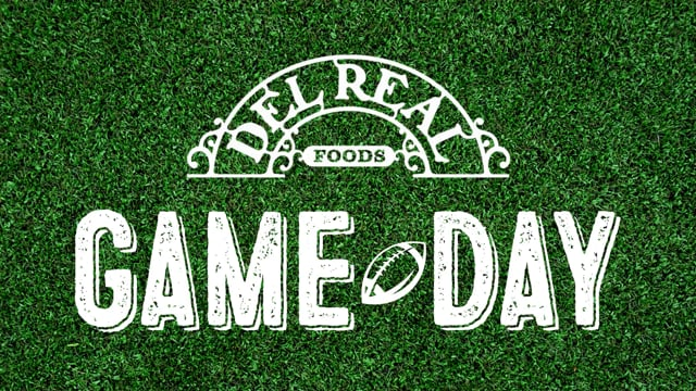 Del Real Foods - Game Day